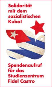 Solidarität mit dem sozialistischen Kuba!